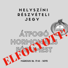 HELYSZÍNI RÉSZVÉTELI JEGY: 03.26. – ÁTFOGÓ HORMONÁLIS FÓRUMEST