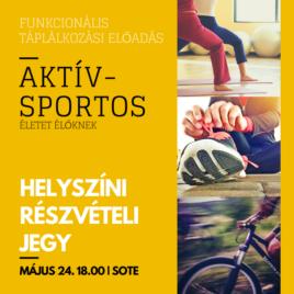 HELYSZÍNI RÉSZVÉTELI JEGY: 05.24. – Aktív-Sportos Előadás